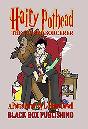 Hairy Pothead: The Stoned Sorcerer: A Potter Parody by L. Henry Dowell (English Edition) eBook: Dowell, L. Henry, Snow, Devon A.: Amazon.es: Tienda Kindle