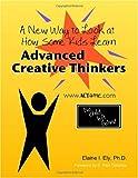 Advanced Creative Thinkers, Elaine Impara Ely, 1553955765