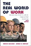 The Real World of Work : An Introduction to Labor Management Relations, Wolchok, Harold and Grayson, Gerald H., 096679690X