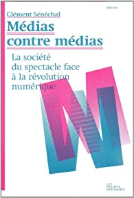 Médias contre médias par Clément Sénéchal