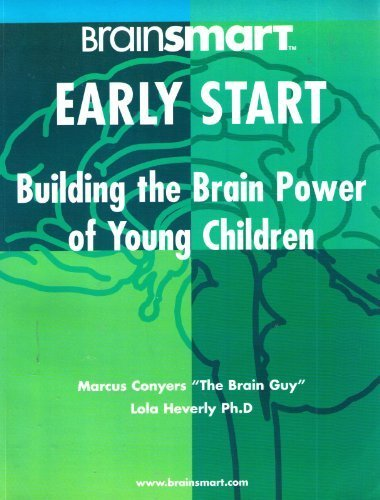 BrainSMART Early Start: Building the Brain Power of Young Children Lola Heverly