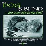 My Dog Is Blind, Nicole Horsky, 184584291X