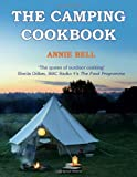 The Camping Cookbook by Bell, Annie (2014) Paperback