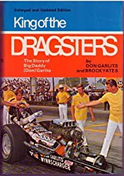 King of the Dragsters: Story of Big Daddy (Don) Garlits