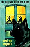 The Dog Who Knew Too Much, Carol Lea Benjamin, 0802733123