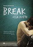 Break - Ossa rotte (Y)
