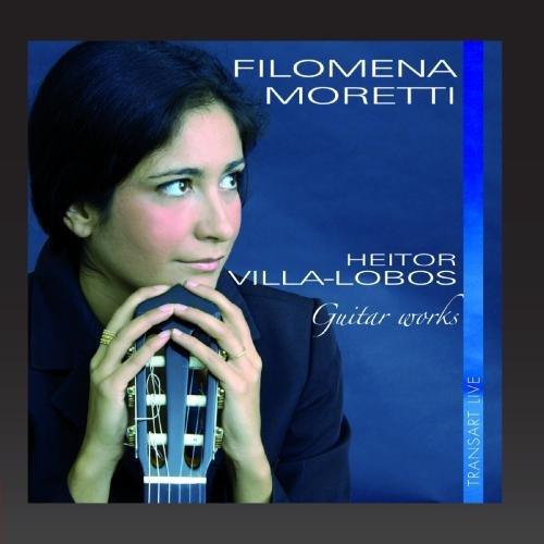 Heitor Villa-Lobos : Pi?ces pour guitare - Guitar Works by Filomena Moretti (2006-12-05)