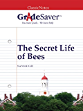 GradeSaver (TM) ClassicNote The Secret Life of Bees: Study Guide
