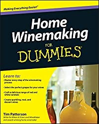Home Winemaking For Dummies by Tim Patterson (2010-11-23)