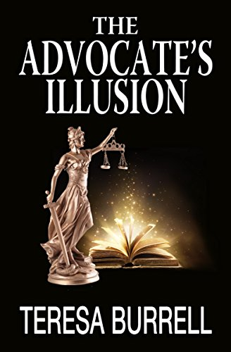 The Advocate's Illusion (The Advocate Series Book 9) by [Burrell, Teresa]