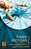 How to Beguile a Beauty by Kasey Michaels front cover