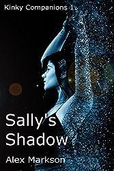 Sally's Shadow: Kinky Companions 1
