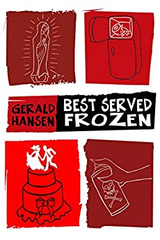 Best Served Frozen (The Irish Lottery Series Book 4) by [Hansen, Gerald]