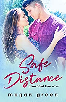 Safe Distance: a Wounded Love novel by [Green, Megan]