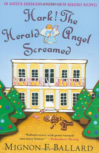 Hark! The Herald Angel Screamed: An Augusta Goodnight Mystery (with Heavenly Recipes) (Augusta Goodnight Mysteries)