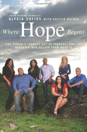 Where Hope Begins: One Family's Journey Out of Tragedy-and the Reporter Who Helped Them Make - Fresno River