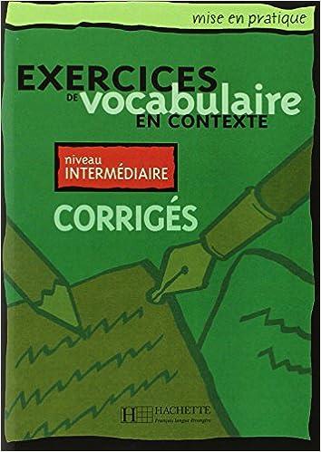 Ebooks gratuits télécharger pdf Exercices de vocabulaire en contexte. Niveau intermédiaire, Corrigés PDF CHM