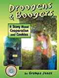 Droogens and Boogers, a Story about Cooperation and Cookies, Carl Jones, 0974826618