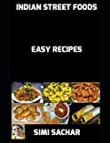 Indian Street Foods: Easy Recipes