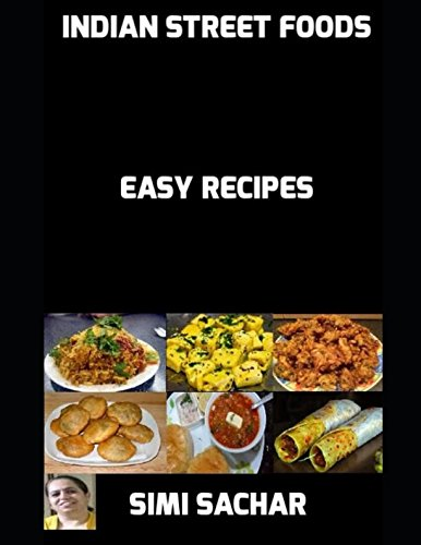 Indian Street Foods: Easy - Streets Indian