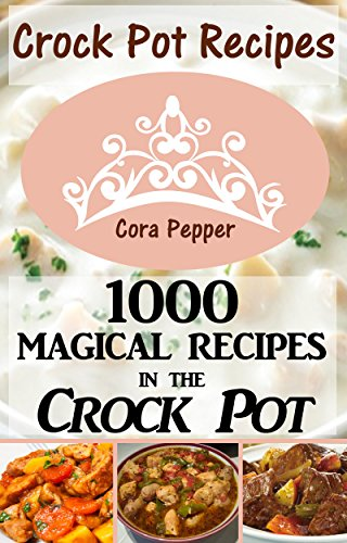 1000 slow cooker recipes - 1