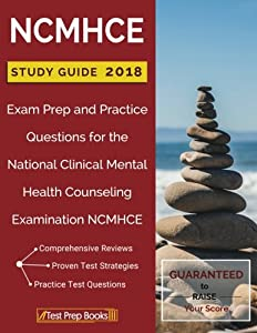 NCMHCE Study Guide 2018: Exam Prep and Practice Questions for the National Clinical Mental Health Counseling Examination NCMHCE