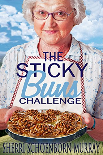 The Sticky Buns Challenge: Clean Christian and Funny! (Sticky Notes Book 2) by [Schoenborn Murray, Sherri]