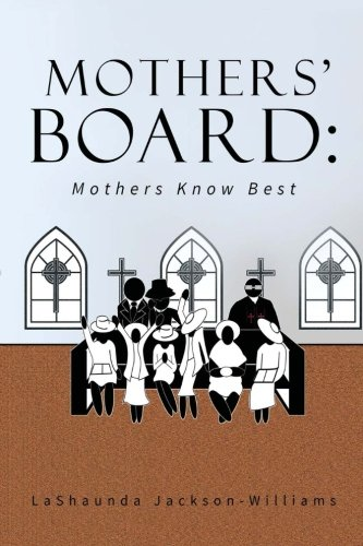 Amazon the mothers board mothers know best volume 1 amazon the mothers board mothers know best volume 1 9781541004887 lashaunda k jackson williams robert j jackson iii books fandeluxe Gallery