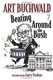 Beating Around the Bush, Art Buchwald, 1583227504