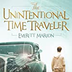 The Unintentional Time Traveler | Everett Maroon