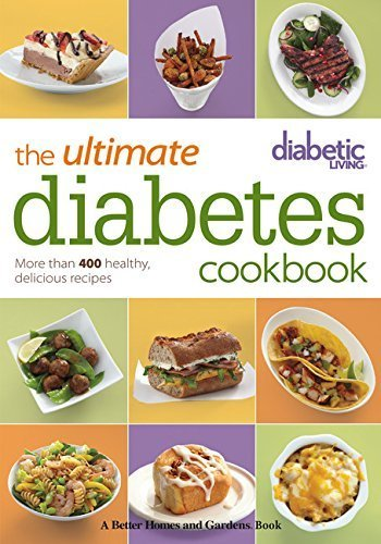 Diabetic Living The Ultimate Diabetes Cookbook: More than 400 Healthy, Delicious Recipes by Diabetic Living Editors (2013-10-29)