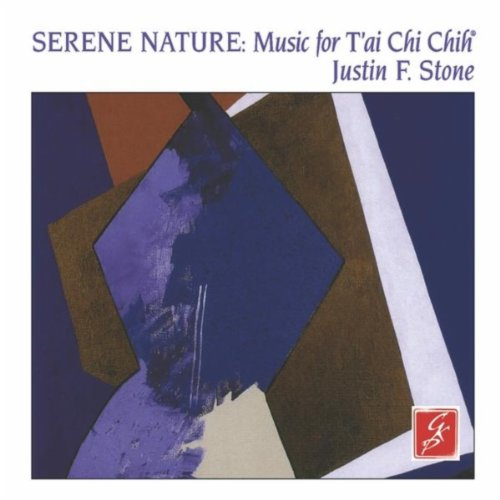 Serene Nature: Music for T'ai Chi - Justin F
