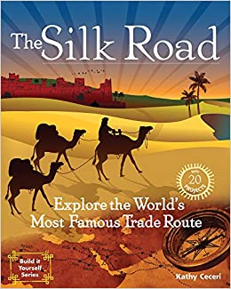 The Silk Road: Explore the World's Most Famous Trade Route with 20 Projects (Build It Yourself) 9781934670651 Children's History (Books) at amazon