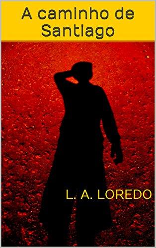 A caminho de Santiago (Portuguese Edition)