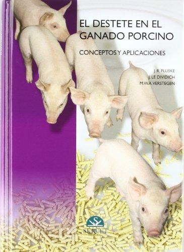 El Destete En El Ganado Porcino/ The Weaning Of Pig Raising: Conceptos Y Aplicaciones/ Concepts And Applications (Spanish Edition)