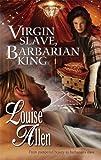 Virgin Slave, Barbarian King, Louise Allen, 0373294778