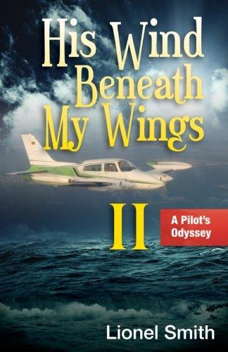 - His Wind Beneath My Wings, II: A Pilot's Odyssey
