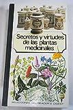 SECRETOS Y VIRTUDES DE LAS PLANTAS MEDICINALES