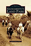 img - for Sacramento's Land Park by Jocelyn Munroe Isidro (2005-05-01) book / textbook / text book