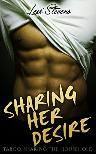 Sharing Her Desire: Taboo, Man of the House: (Spanking, Alpha Male, BDSM)