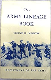 The Army Lineage Book: Volume II: Infantry…