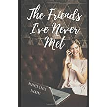 The Friends I've Never Met: The Screenplay