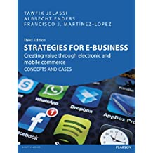 Strategies for e-Business: Creating value through electronic and mobile commerce CONCEPTS AND CASES (3rd Edition)