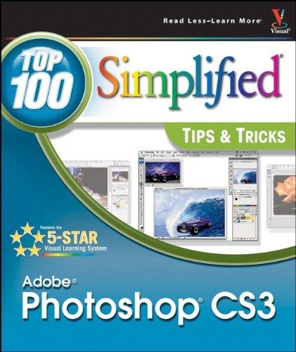 Adobe Photoshop CS3: Top 100 Simplified Tips & Tricks -