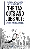 The Tax Cuts and Jobs Act: A Guide for Practitioners
