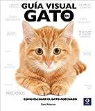 Guía visual del gato: Cómo escoger el gato adecuado (Spanish Edition)