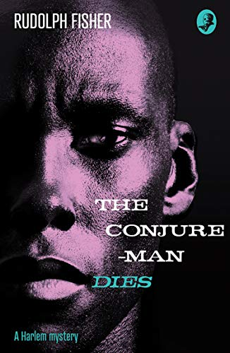 Book Cover: The Conjure-Man Dies: A Harlem Mystery: The first ever African-American crime novel