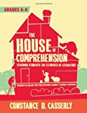 The House of Comprehension : Teaching Students the Elements of Literature, Casserly, Constance, 1938406176