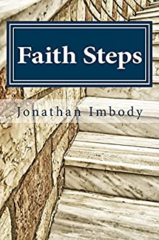 Faith Steps: Encouraging and equipping people of faith to engage on controversial issues by [Imbody, Jonathan]