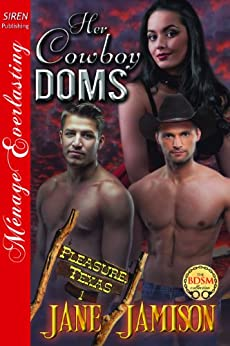 Her Cowboy Doms [Pleasure, Texas 1] (Siren Publishing Menage Everlasting) by [Jamison, Jane]